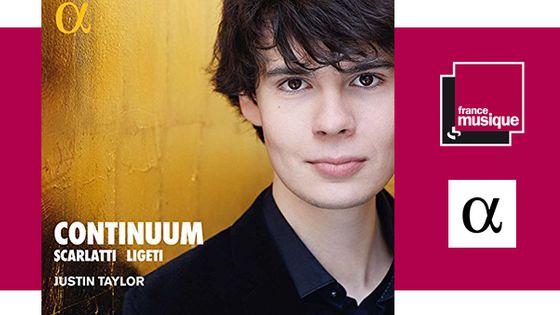 Justin Taylor : Scarlatti et Ligeti - Continuum