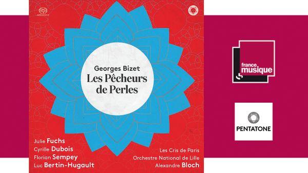 Sortie CD : Georges Bizet : Les Pêcheurs de Perles