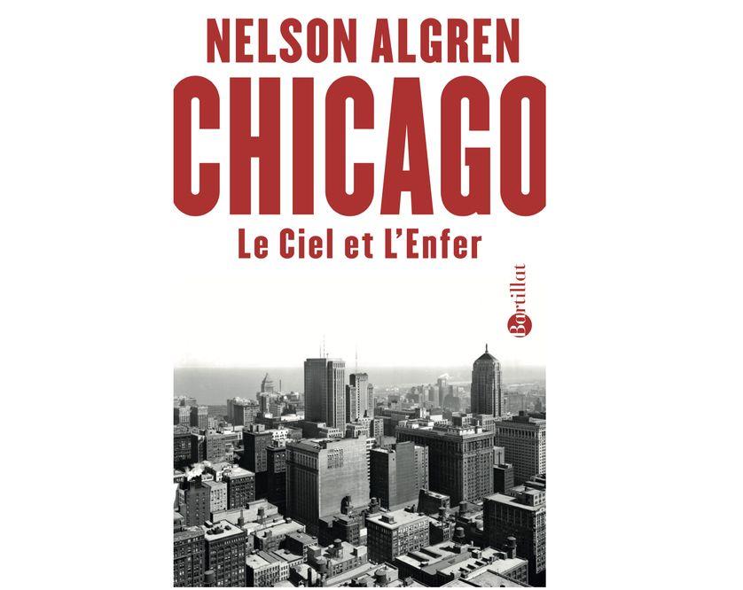 """""""Chicago. Le Ciel et l'Enfer"""" de Nelson Algren (Bartillat)"""