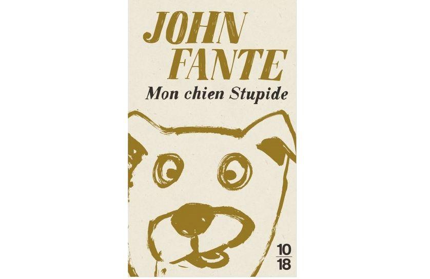 """""""Mon chien stupide"""" de John Fante (10-18)"""