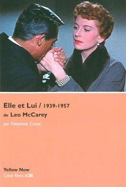 Ouvrage Elle et lui (1939-1957) de Leo McCarey : l'un dans l'autre de Fabienne Costa