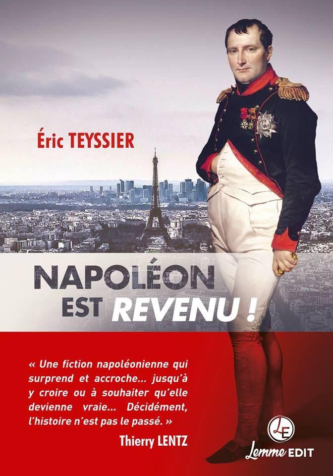 Eric Teyssier, Napléon est revenu !