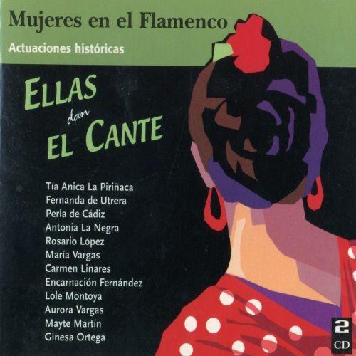 Mujeres en el flamenco/Ellas dan el cante