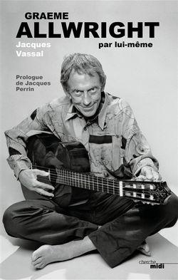 Graeme Allwright par lui-même de Jacques Vassal