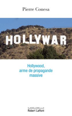 Hollywar : Hollywood, arme de propagande massive