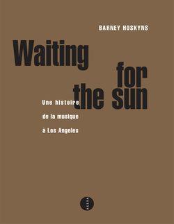 Barney Hoskyns, Waiting for the sun (Allia, 2004)