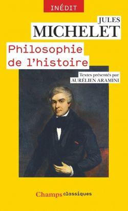 Michelet, Jules (1798-1874)  Philosophie de l'histoire