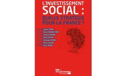 L'investissement social: quelle stratégie pour la France ?