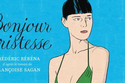 """Couverture de """"Bonjour Tristesse"""", l'adaptation BD du roman de Françoise Sagan"""