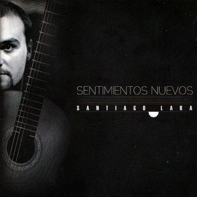 Santiago Lara/ Sentimientos nuevos