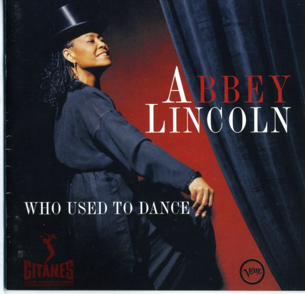 CD Abbey Lincoln / Who Used to Dance ?