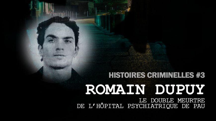 Romain Dupuy, le double meurtre de l'hôpital psychiatrique de Pau