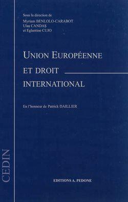 Union européenne et droit international : en l'honneur de Patrick Daillier