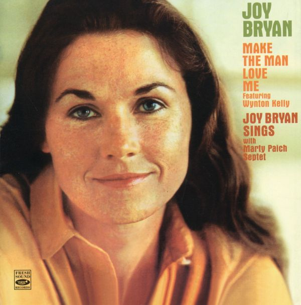 CD Joy Bryan / Make the Man Love me