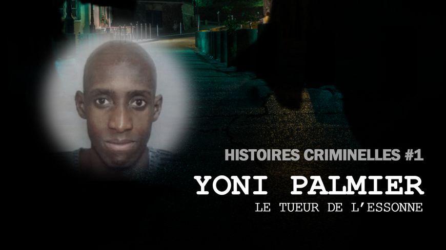 Yoni Palmier, le tueur de l'Essonne.