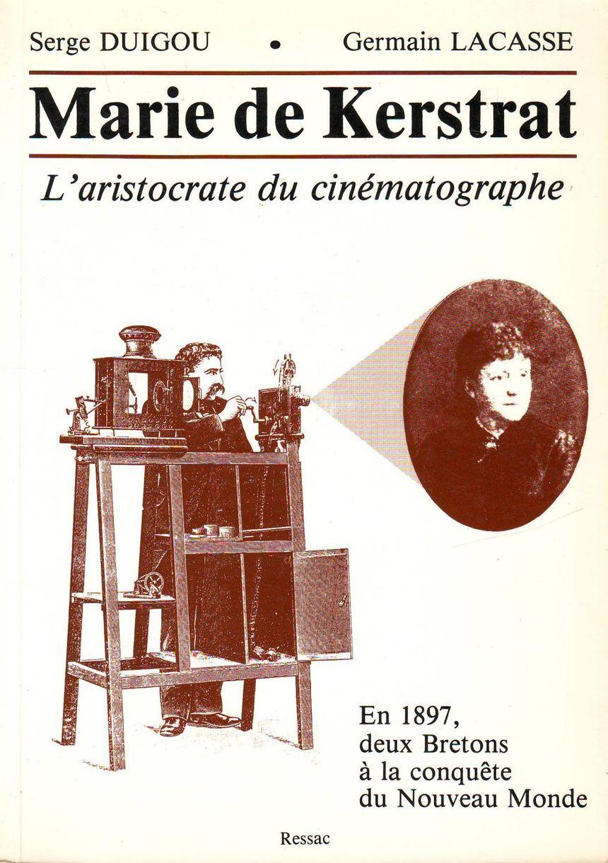"""Pour aller plus loin : """"Marie de Kerstrat"""", le livre de Serge Duigou et Germain Lacasse"""