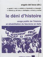 Le déni d'histoire : usage public de l'histoire et réhabilitation du fascisme en Italie