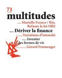 Multitudes n°71. Fondations liquides. L'abstraction financière au risque de la fuite des investis