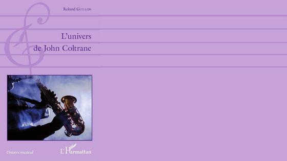 L'univers John Cotrane de Roland Guillon
