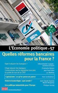 Quelles réformes bancaires pour la France ? - L'Economie politique