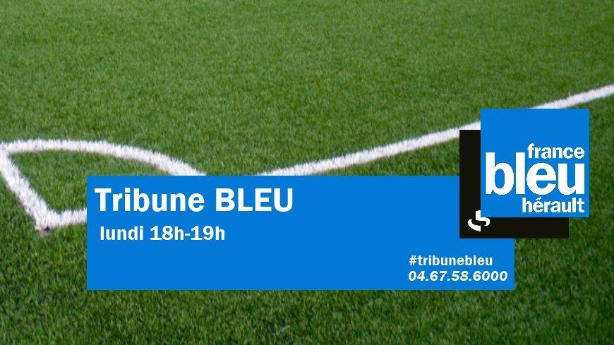 Tribune BLEU - France Bleu Hérault