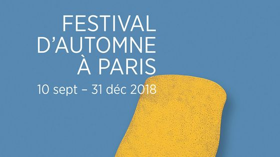 Festival d'Automne à Paris - du 10 septembre au 31 décembre 2018