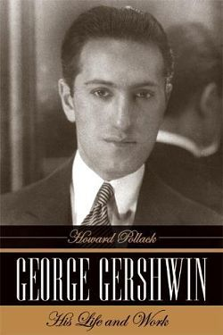 Howard Pollack  / George Gershwin : His Life and Work