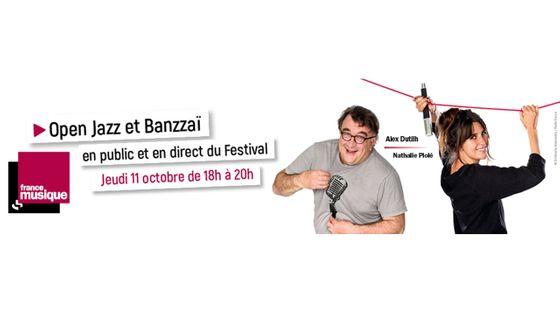 Open Jazz et Banzzai en public et en direct du Festival Nîmes Métropole Jazz, le jeudi 11 octobre