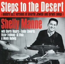 Shelly Manne - Steps to the desert, Modern Jazz versions of Jewish and Israeli songs (1963) / CONTEMPORARY