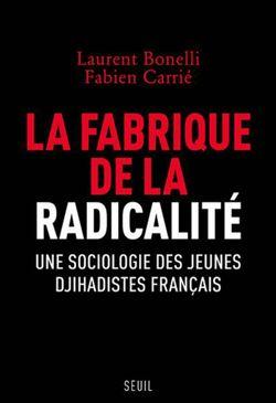 """""""La Fabrique de la radicalité"""" (Laurent Bonelli, Fabien Carrié, 2018)"""