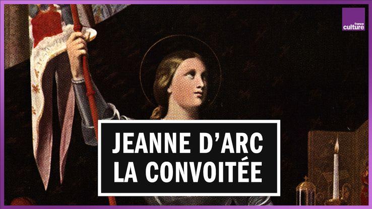 Jeanne d'Arc et ses multiples tentatives de récupération politique