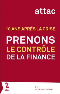 10 ans après la crise, prenons le contrôle de la finance