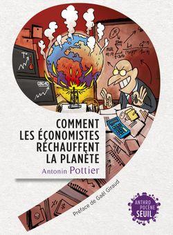 Comment les économistes réchauffent la planète / Seuil