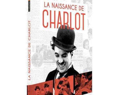 """""""La naissance de Charlot"""" de Serge Bromberg et Eric Lange."""