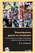 Emancipation, guerre et révolution