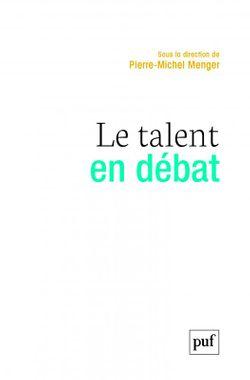 """""""Le talent en débat"""" (Pierre-Michel Menger, septembre 2018)"""