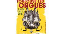 Toulouse les Orgues 2018 « Sacré orgue ! »