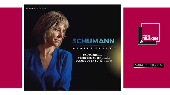 Claire Désert - Schumann  chez Mirare