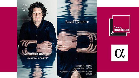 Aimer et Mourir - Danses et Mélodies: Maurice Ravel, Henri Duparc chez Alpha