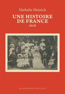 Nathalie Heinich, Une histoire de France, Les Impressions nouvelles