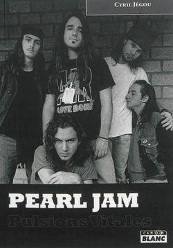 Pearl Jam : pulsions vitales de Cyril Jégou