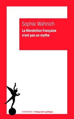 Sophie Wahnich, La Révolution française n'est pas un mythe