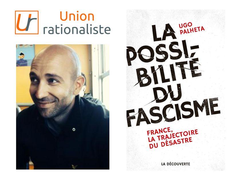 La possibilité du fascisme - Entretien avec Ugo Palheta