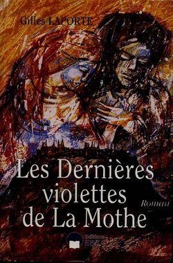 Gilles Laporte, Les dernières violettes de La Mothe, Eska
