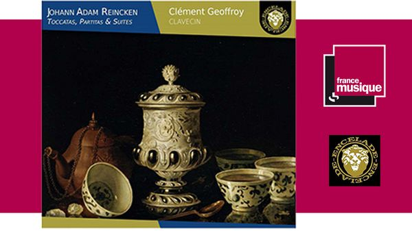 Sortie CD : Johann Adam Reincken : Toccatas, Partitas & Suites - Clément Geoffroy