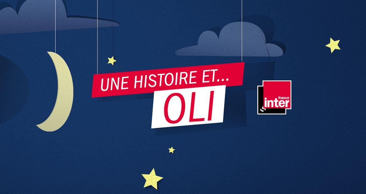 Une histoire de France Inter et Oli !