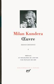 Œuvre de Milan Kundera (La Pléiade)