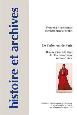 Françoise Hildesheimer et Monique Morgat-Bonnet, Le Parlement de Paris, Honoré Champion
