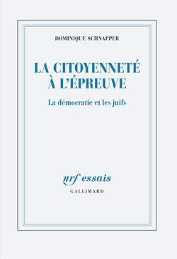 """""""La citoyenneté à l'épreuve. La démocratie et les juifs"""" (Dominique Schnapper)"""