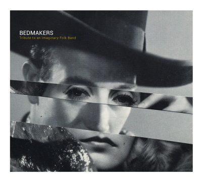 CD Bedmakers : Tribute to an imaginary folk band
